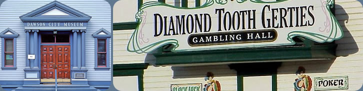 Dawson City Museum and Diamond Tooth Gerties - Yukon River Adventure